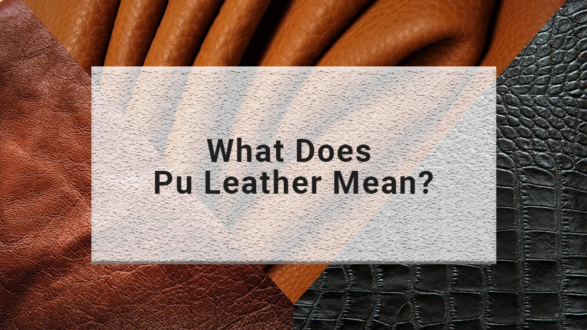 What Does Pu Leather Mean