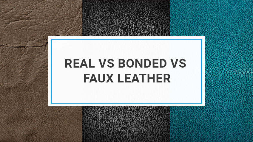 Real Vs Bonded Vs Faux Leather