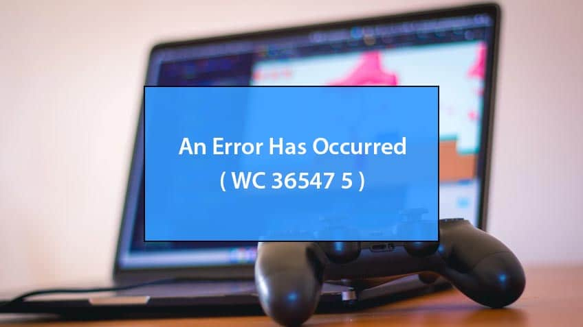 how to fix playstation error wc 36547 5