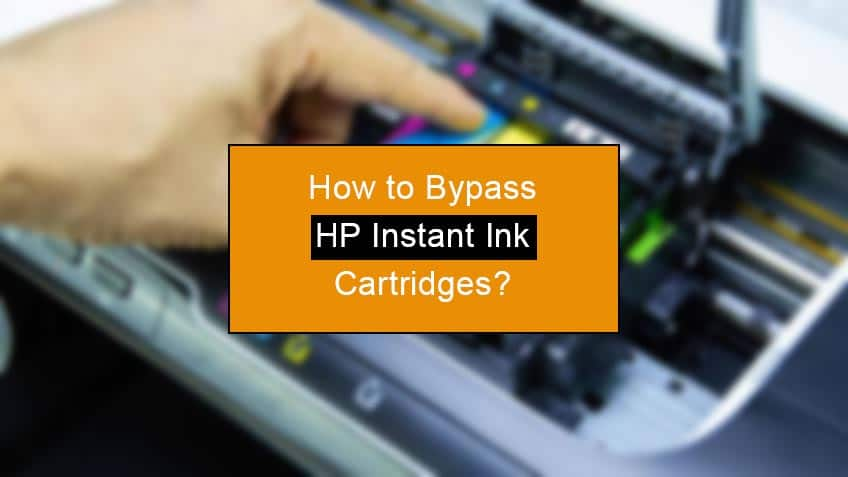 how to bypass hp instant ink cartridges