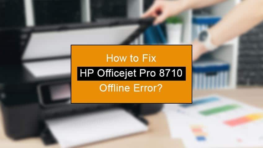 how to fix hp officejet pro 8710 offline error