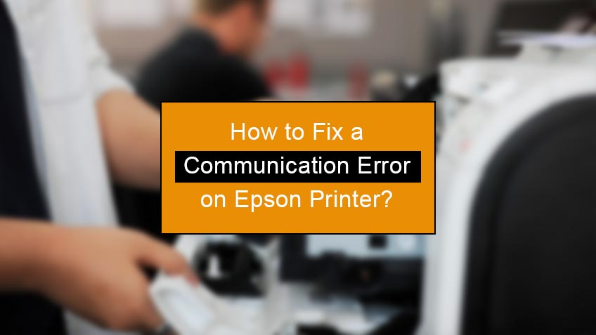 how to fix a communication error on epson printer