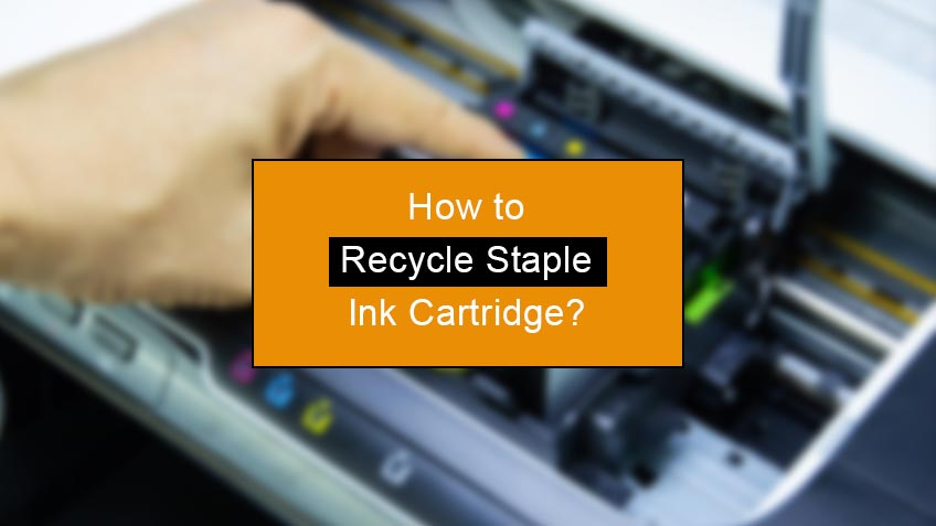 how to recycle staple ink cartridge