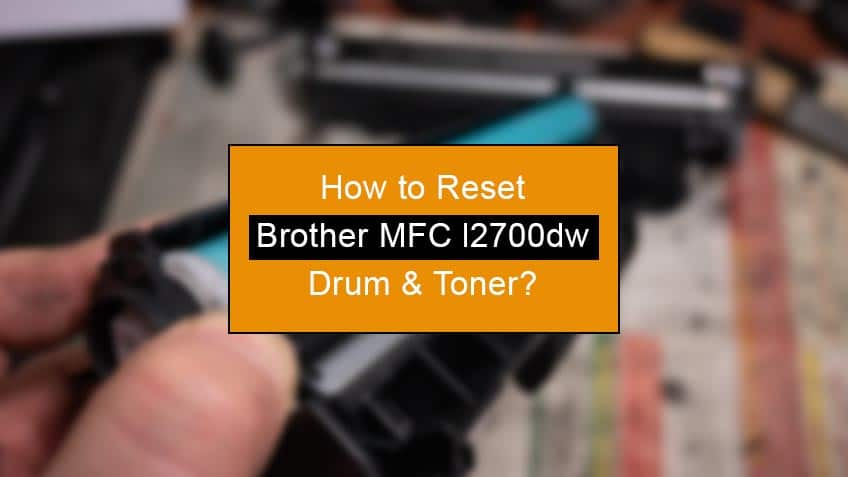 how to reset brother mfc l2700dw drum