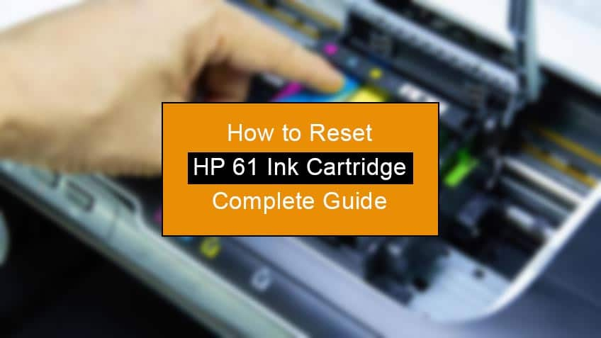 how to reset hp 61 ink cartridge