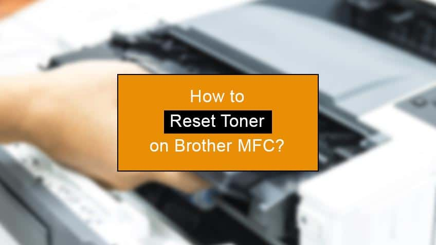 how to reset toner on brother mfc