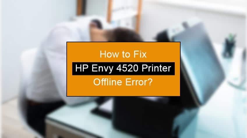 how to fix hp envy 4520 printer offline
