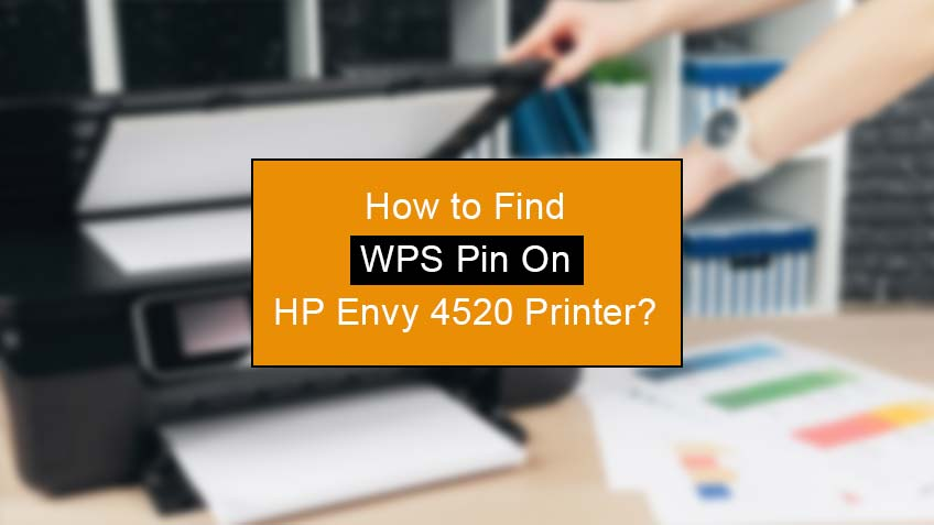how to find wps pin on hp envy 4520 printer